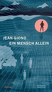 Ein Mensch allein: Roman (Die Andere Bibliothek, Band 408)
