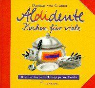 Aldidente, Kochen für viele