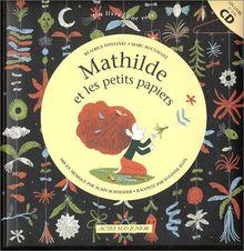 Mathilde et les petits papiers. Avec CD Audio (Actes Sud Junior)