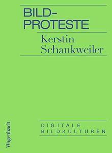 Bildproteste - Digitale Bildkulturen (Allgemeines Programm - Sachbuch)