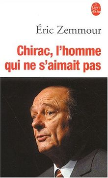 Chirac, L'Homme Qui NE S'Aimait Pas (Serie Gen.S.F.)