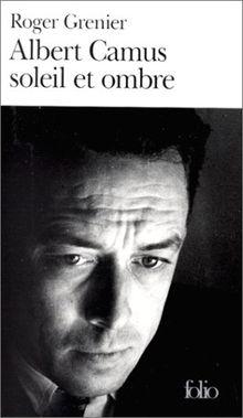 Albert Camus, soleil et ombre (Folio (Gallimard))