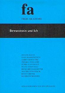 Bewusstsein und Ich: Schriftenreihe der Freien Akademie - Band 29
