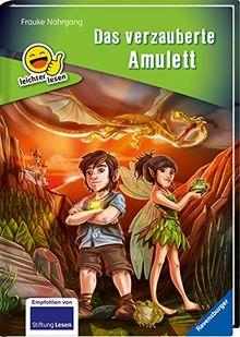 Das verzauberte Amulett (Erstleser- leichter Lesen)