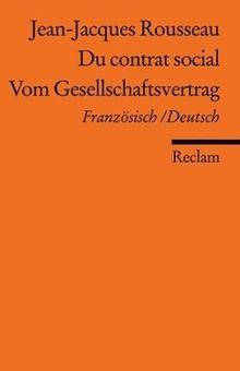 Du contrat social / Vom Gesellschaftsvertrag: Französisch/Deutsch