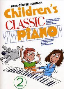 Childrens Classic Piano 2. Kunterbunte Spielkiste beliebter klassischer Melodien in leichter Fassung: Kunterbunte Spielkiste beliebter klassischer Ideen in leichter Fassung