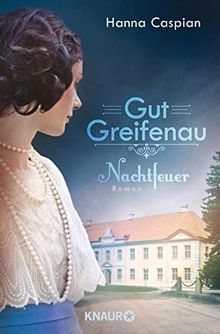 Gut Greifenau - Nachtfeuer: Roman (Die Gut-Greifenau-Reihe, Band 2)