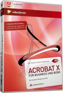 Acrobat 10 für Business und Büro - Das umfassende Training für Adobe Acrobat Standard und Pro (PC+MAC+Linux)