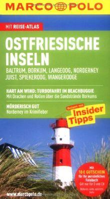 MARCO POLO Reiseführer Ostfriesische Inseln, Baltrum, Borkum, Juist, Langeoog, Norderney, Spiekeroog, Wangerooge: Baltrum, Borkum, Langeoog, ... Reisen mit Insider-Tipps. Mit Reiseatlas