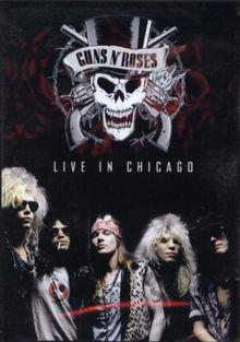 Guns 'N' Roses - Live In Chicago