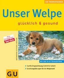 Welpe, Unser (GU Neue Tierratgeber)