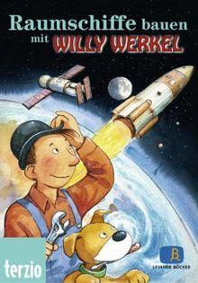 Willy Werkel - Raumschiffe bauen m. Willy Werkel
