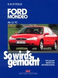 So wird's gemacht. Pflegen - warten - reparieren: Ford Mondeo 11/92 bis 11/00: So wird's gemacht - Band 91: Pflegen - warten - reparieren. ... l Turbo-Diesel 65 kW (88 PS) ab 11/92: BD 91