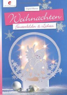 Weihnachten: Fensterbilder & Lichter