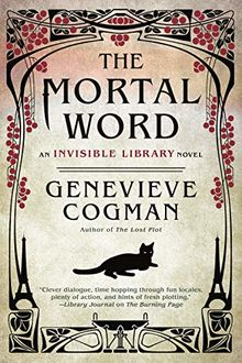 The Mortal Word (The Invisible Library Novel, Band 5)