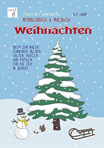 Weihnachten Ideen Basteln.Vicky Bo S Zauberhaftes Mitmachbuch Malbuch Weihnachten Ideen Zum Malen Basteln Und Rätseln Für Die Zeit Im Advent 3 7 Jahre