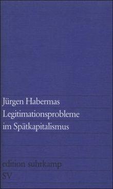 Legitimationsprobleme im Spätkapitalismus (edition suhrkamp)