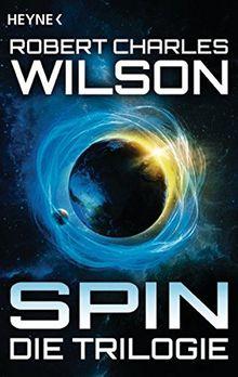 Spin - Die Trilogie: Drei Romane