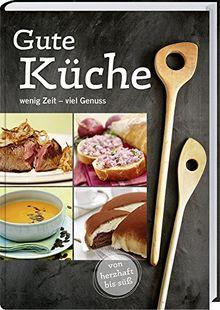 Gute Küche: wenig Zeit - viel Genuss