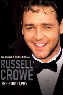 Russell Crowe: A Biography