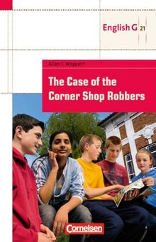 Cornelsen English Library - Fiction / 5. Schuljahr, Stufe 2 - The Case of the Corner Shop Robbers - Lektüre zu English G 21. Mit Aufgaben und Activities