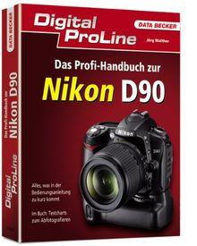 Digital ProLine Profihandbuch zur Nikon D90