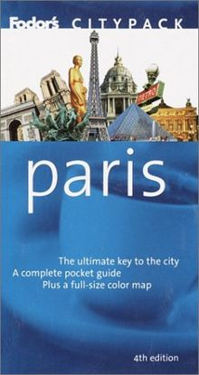 Fodor's Citypack Paris, 4th Edition (Citypacks, Band 4)