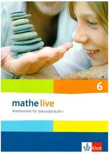 Mathe live 6 Schülerbuch. Neu: Mathematik für Sekundarstufe I