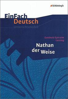 EinFach Deutsch Unterrichtsmodelle: Gotthold Ephraim Lessing: Nathan der Weise: Gymnasiale Oberstufe
