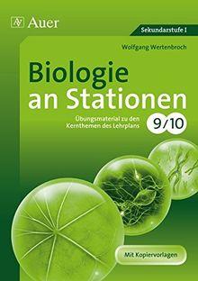 Biologie an Stationen 9-10: Übungsmaterial zu den Kernthemen des Lehrplans, Klasse 9/10 (Stationentraining Sekundarstufe Biologie)