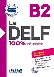 Le DELF 100% réussite B2 (1CD audio MP3)