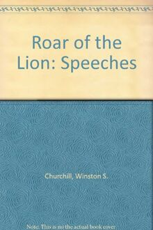 Roar of the Lion: Speeches