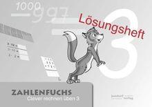 Zahlenfuchs 3 (Lösungsheft): Clever rechnen üben