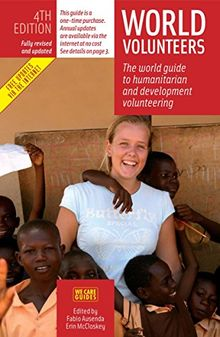 World Volunteers, 4th Edition: The World Guide to Voluntary Work in Nature Conservation: The World Guide to Humanitarian and Development Volunteering ... Guide to Humanitarian & Development Volu)