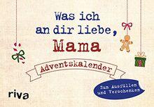 Was ich an dir liebe, Mama – Adventskalender: Zum Ausfüllen und Verschenken