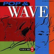 Pop & Wave Vol.7