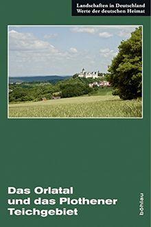 Das Orlatal und das Plothener Teichgebiet (Landschaften in Deutschland)
