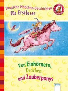 Magische Mädchengeschichten für Erstleser. Von Einhörnern, Drachen und Zauberponys: Der Bücherbär. Sammelband