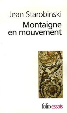 Montaigne En Mouve (Folio Essais)