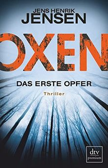 Oxen. Das erste Opfer: Thriller (OXEN-Trilogie)