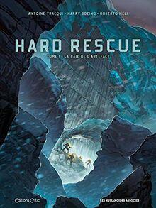 Hard Rescue T1: La Baie de l'Artefact