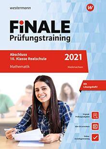 FiNALE Prüfungstraining Abschluss 10. Klasse Realschule Niedersachsen: Mathematik 2021 Arbeitsbuch mit Lösungsheft und Lernvideos
