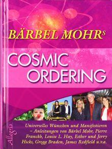 Cosmic Ordering: Universelles Wünschen und Manifestieren