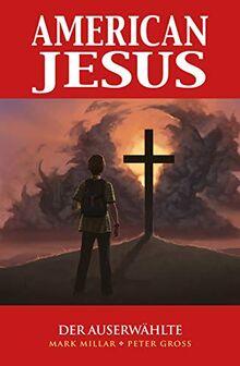 American Jesus: Bd. 1: Der Auserwählte