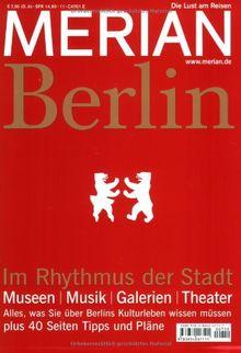 MERIAN Berlin 11/07: Im Rhythmus der Stadt. Museen, Musik, Galerien, Theater. Alles, was sie über Berlins Kulturleben wissen müssen plus 40 seiten Tipps und Pläne (MERIAN Hefte)
