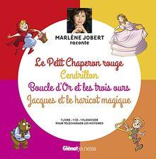 Marlène Jobert raconte Le Petit Chaperon rouge, Cendrillon, Boucle d'Or, Jacques et le haricot