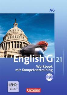 English G 21 - Ausgabe A: Abschlussband 6: 10. Schuljahr - 6-jährige Sekundarstufe I - Workbook mit CD-Extra (CD-ROM und CD auf einem Datenträger)