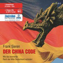 China Code. 13 CDs: Wie das boomende Reich der Mitte Deutschland verändert