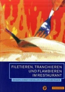Filetieren, Tranchieren und Flambieren im Restaurant. (Lernmaterialien)