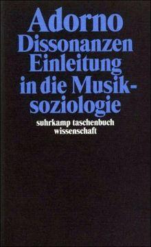 Gesammelte Schriften in 20 Bänden: Band 14: Dissonanzen. Einleitung in die Musiksoziologie: BD 14 (suhrkamp taschenbuch wissenschaft)
